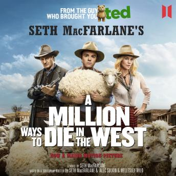 Million Ways to Die in the West, Seth MacFarlane