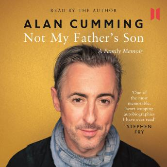 Not My Father's Son: A Family Memoir, Alan Cumming