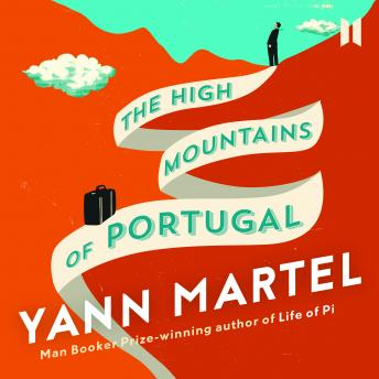 High Mountains of Portugal, Yann Martel