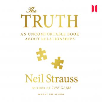 Truth: An Uncomfortable Book About Relationships, Neil Strauss