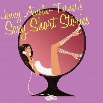 Sexy Short Stories - Watching Neighbour, Jenny Ainslie-Turner
