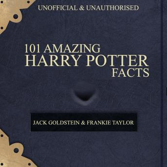 101 Amazing Harry Potter Facts, Jack Goldstein