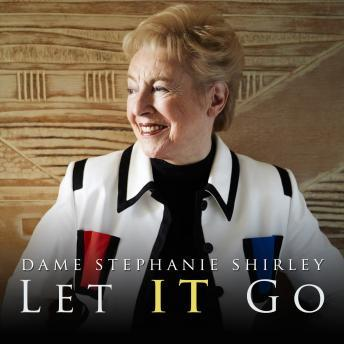 Let IT Go, Dame Stephanie Shirley