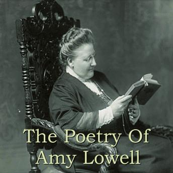 Poetry Of Amy Lowell, Amy Lowell