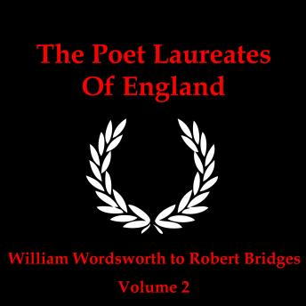 Poet Laureates - Volume 2, Tennyson , Alfred Austin, William Wordsworth
