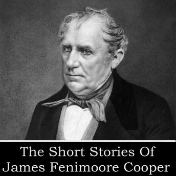 James Fenimore Cooper - The Short Stories