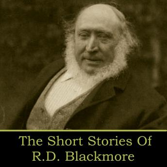 RD Blackmore - The Short Stories, R.D. Blackmore