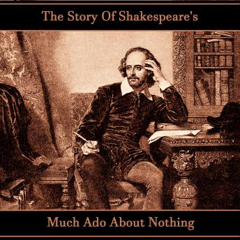Story Of Shakespeare's Much Ado About Nothing, William Shakespeare