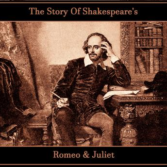 Story Of Shakespeare's Romeo & Juliet, William Shakespeare