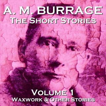 AM Burrage - The Short Stories - Volume 1 sample.