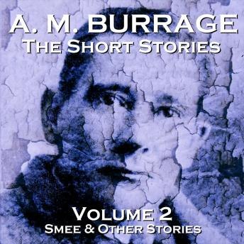 AM Burrage - The Short Stories - Volume 2, A.M. Burrage