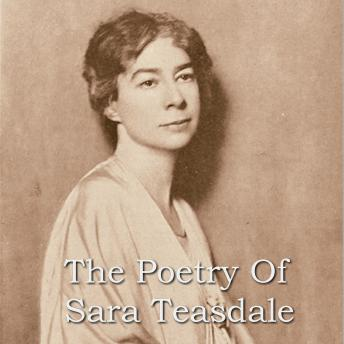 The  Poetry Of Sara Teasdale