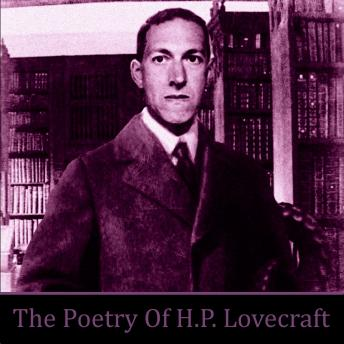 Poetry Of HP Lovecraft, HP Lovecraft