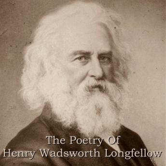 Poetry Of Henry Wadsworth Longfellow, Henry Wadsworth Longfellow