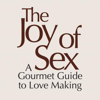 Joy of Sex [First Edition 1972]: A Gourmet Guide to Love Making, Alex Comfort