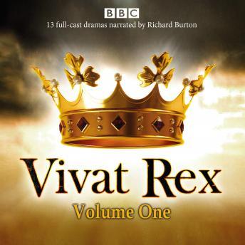 Vivat Rex: Volume One (Dramatisation): Landmark drama from the BBC Radio Archive