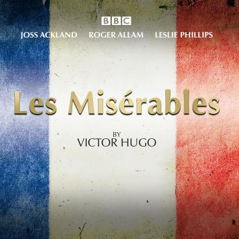 Les Miserables: A BBC Radio 4 full-cast dramatisation