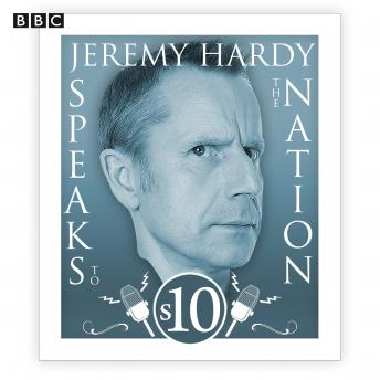 Jeremy Hardy Speaks to the Nation: The complete Series 10 sample.