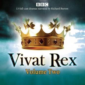 Vivat Rex: Volume 2: Landmark drama from the BBC Radio Archive