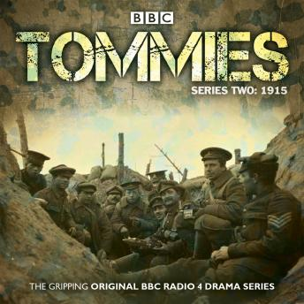 Tommies Part 2, 1915: Five episodes of the powerful BBC Radio 4 drama