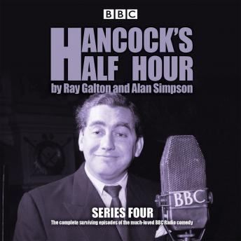 Hancock's Half Hour: Series 4: 20 episodes of the classic BBC Radio comedy series, Alan Simpson, Ray Galton