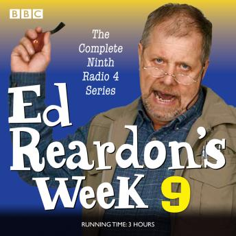 Ed Reardon's Week: Series 9: Six episodes of the BBC Radio 4 sitcom, Andrew Nickolds, Christopher Douglas