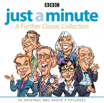 Just A Minute: A Further Classic Collection: 22 archive episodes of the much-loved BBC radio comedy game
