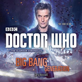 Doctor Who: Big Bang Generation: A 12th Doctor novel, Gary Russell