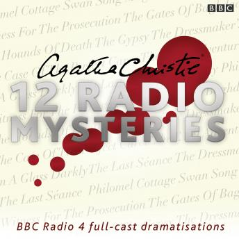 Agatha Christie: Twelve Radio Mysteries: Twelve BBC Radio 4 dramatisations