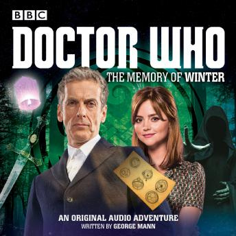 Doctor Who: The Memory of Winter: A 12th Doctor Audio Original, George Mann