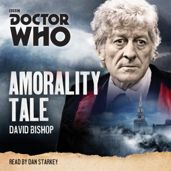 Doctor Who: Amorality Tale: A 3rd Doctor novelisation