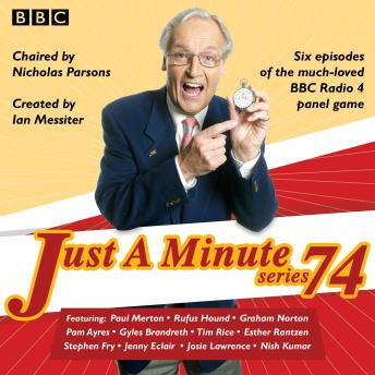 Just a Minute: Series 74: All six episodes of the 74th radio series