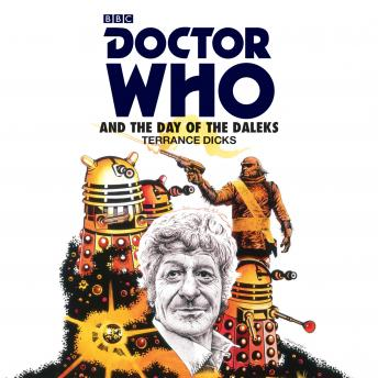 Doctor Who and the Day of the Daleks: 3rd Doctor Novelisation
