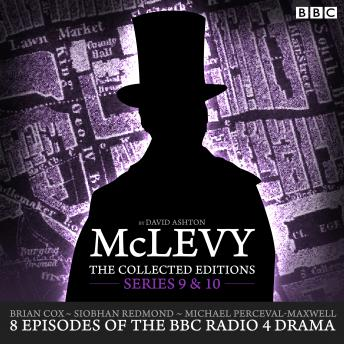 McLevy: The Collected Editions: Series 9 & 10: 8 episodes of the BBC Radio 4 crime drama series