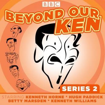 Beyond Our Ken: Series 2: Classic BBC Radio comedy