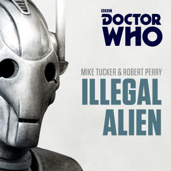 Doctor Who: Illegal Alien: A 7th Doctor novel, Robert Perry, Mike Tucker