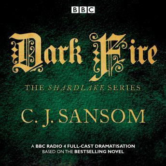 Shardlake: Dark Fire: BBC Radio 4 full-cast dramatisation