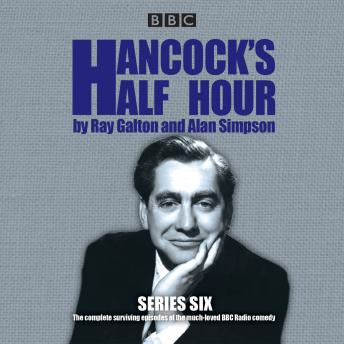 Download Hancock's Half Hour: Series 6: 19 episodes of the classic BBC Radio comedy series by Ray Galton, Alan Simpson