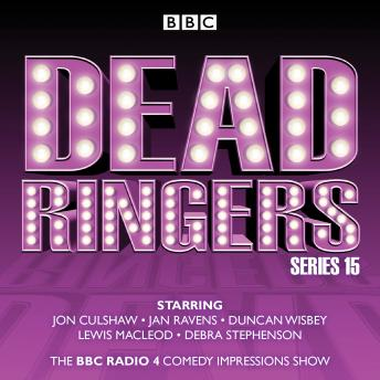 Dead Ringers: Series 15: The BBC Radio 4 impressions show