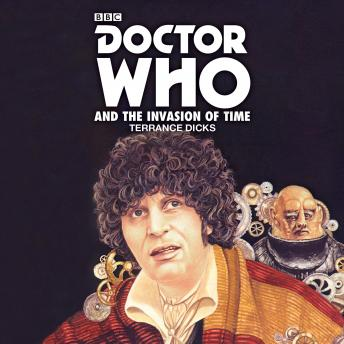 Doctor Who and the Invasion of Time: A 4th Doctor Novelisation