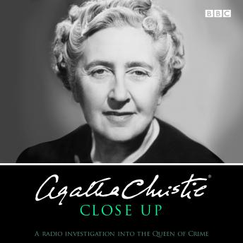 Download Agatha Christie Close Up: A radio investigation into the Queen of Crime by Agatha Christie