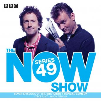 The Now Show Series 49: The BBC Radio 4 topical comedy panel show