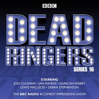 Dead Ringers: Series 16 plus Christmas Specials: The BBC Radio 4 impressions show