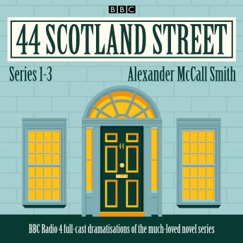 44 Scotland Street: Series 1-3: Full-cast radio adaptations of the much-loved novels, Alexander McCall Smith