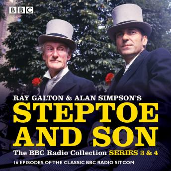 Steptoe & Son: Series 3 & 4: 16 episodes of the classic BBC radio sitcom