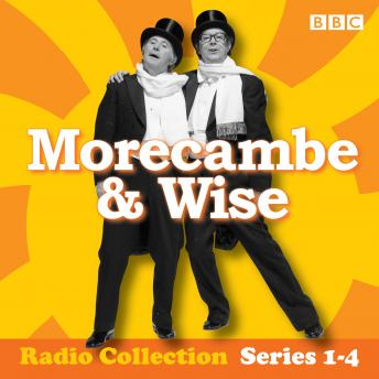 Morecambe & Wise: The Complete BBC Radio 2 Series: Classic BBC Radio 4 Comedy