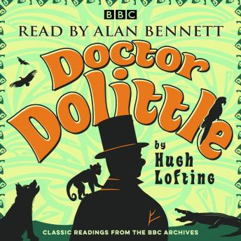 Alan Bennett: Doctor Dolittle Stories: Classic readings from the BBC archive