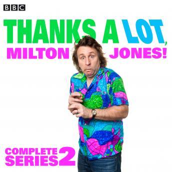 Thanks a Lot, Milton Jones! Complete Series 2: 6 episodes of the BBC Radio 4 comedy