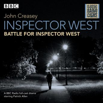 Inspector West: Battle for Inspector West: Classic Radio Crime, John Creasey