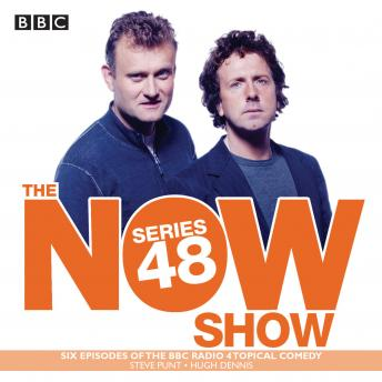 The Now Show: Series 48: The BBC Radio 4 topical comedy panel show